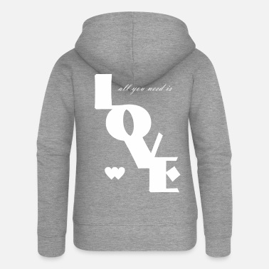 Love is all you need Love Valentine's Day bright 5 - Women's Premium Zip Hoodie