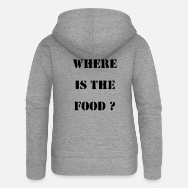 Food Where is the food? - Women's Premium Zip Hoodie
