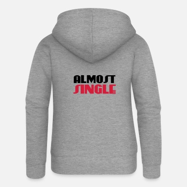 Almost Almost single - Women's Premium Zip Hoodie