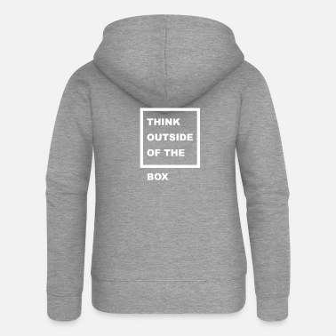 Box Think Outside The Box - Vrouwen zip hoodie