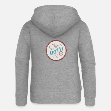 Artist The artist the artist for gifted artists - Women's Premium Zip Hoodie