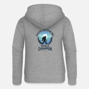 House Social Distancing World Champion Funny Bigfoot - Women's Premium Zip Hoodie
