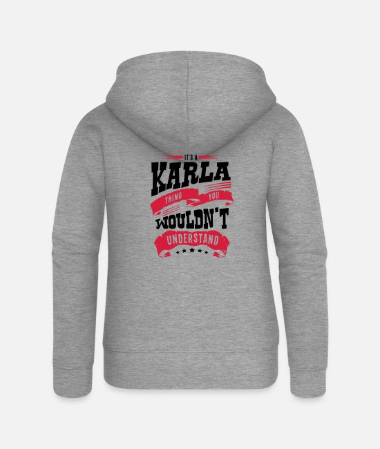 Understand Hoodies & Sweatshirts - karla name thing you wouldnt understand - Women's Premium Zip Hoodie heather grey