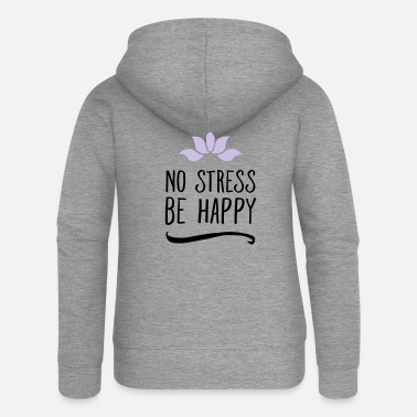 Stress No Stress - Be Happy - Veste à capuche premium Femme