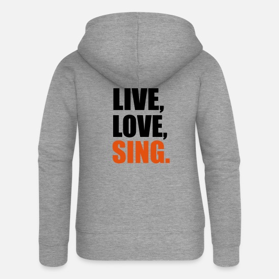 Song Hoodies & Sweatshirts - sing - Women's Premium Zip Hoodie heather grey