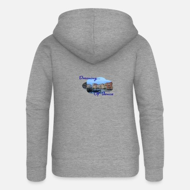 Vaporetto Dreaming Of Venice - Women's Premium Zip Hoodie