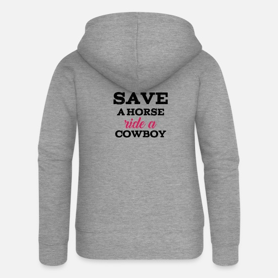 Birthday Hoodies & Sweatshirts - Funny Sayings - Save a Horse - Ride a Cowboy - Women's Premium Zip Hoodie heather grey