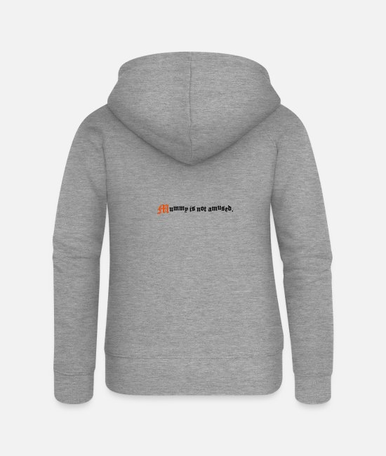 Mummy Hoodies & Sweatshirts - Mummy is not amused - Women's Premium Zip Hoodie heather grey