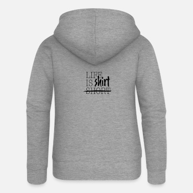 life is shirt - Women's Premium Zip Hoodie