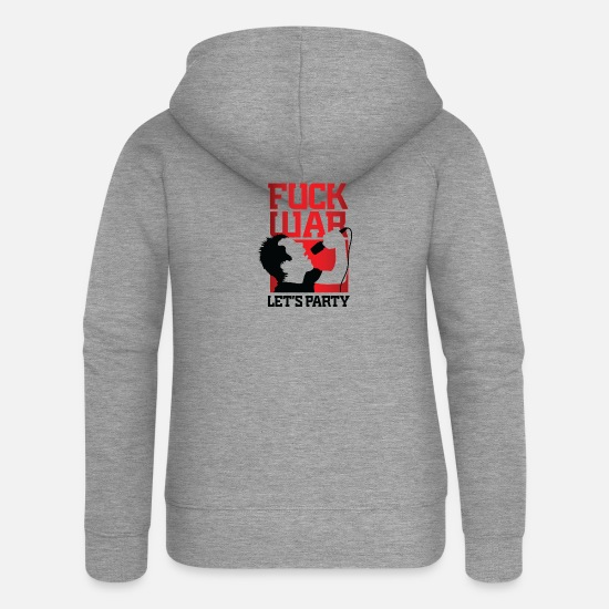 Fun Hoodies & Sweatshirts - Fuck War. Let Us Party! - Women's Premium Zip Hoodie heather grey