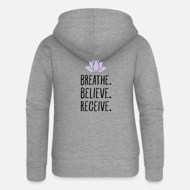 Receiver Breathe. Believe. Receive. - Women's Premium Zip Hoodie