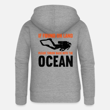 Diver If found on land, please throw back into the ocean - Women's Premium Zip Hoodie
