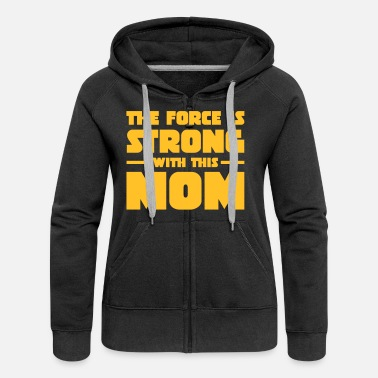 The Force The Force Is Strong With This Mom - Naisten premium hupputakki 66a5f51b5f