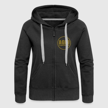 Aged To Perfection Aged to perfection - Women's Premium Hooded Jacket