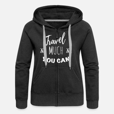 Travel as much as you can (1c) - Women's Premium Zip Hoodie