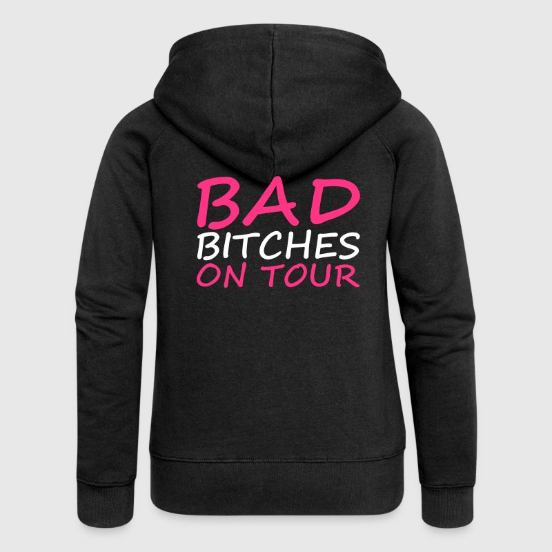 Bad Bitches - Frauen Premium Kapuzenjacke