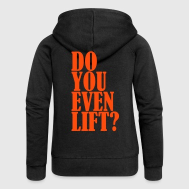 Even Do You Even Lift - Rozpinana bluza damska z kapturem Premium