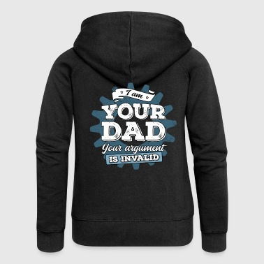 I Am Your Dad Your Argument Is Invalid - Frauen Premium Kapuzenjacke