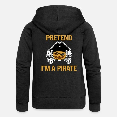 Piracy Pirate Halloween Acts like I'm a pirate - Women's Premium Hooded Jacket