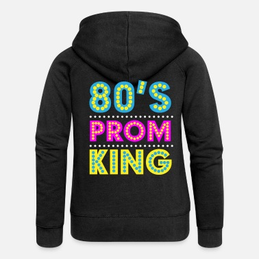Prom Eighties Prom King - Women's Premium Hooded Jacket
