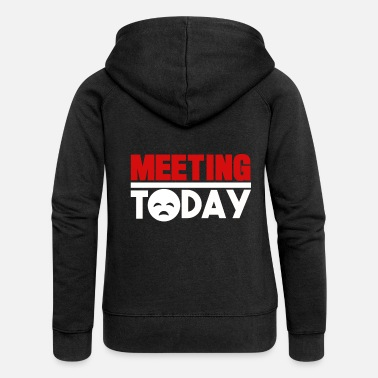 Meeting I hate meetings meetings gift - Women's Premium Zip Hoodie