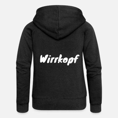 Chaot Wirrkopf Lively Chaot Disheveled saying gift - Women's Premium Zip Hoodie