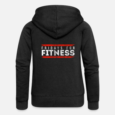 Fridays For Fitness | Gym workout sport gift - Women's Premium Zip Hoodie