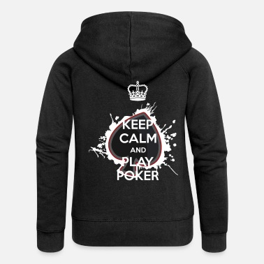 Casino Keep Calm And Play Poker - Women's Premium Zip Hoodie