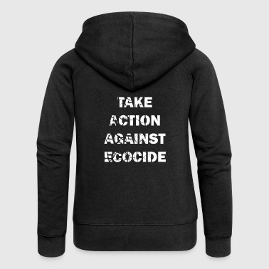 Take Action against ecocide - Frauen Premium Kapuzenjacke