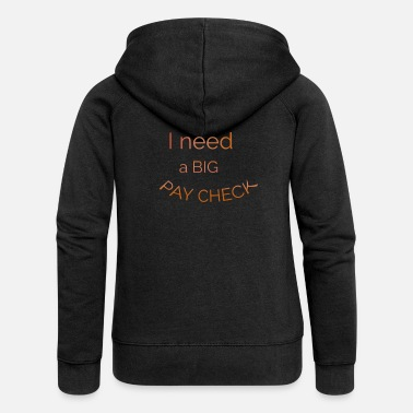 Pay Pay check - Women's Premium Zip Hoodie