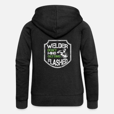 Mens Funny Welder Puns Don't Mind Getting Flashed - Women's Premium Zip Hoodie