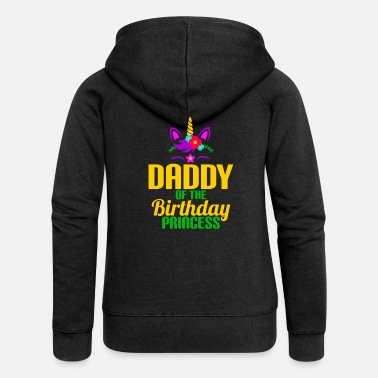 Daddy Daddy Of The Birthday Princess Unicorn - Vrouwen zip hoodie