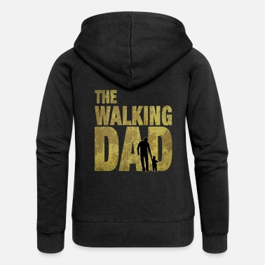 Daddy The Walking Dad Vader Dad Dad Daddy Daddy Grappig - Vrouwen zip hoodie