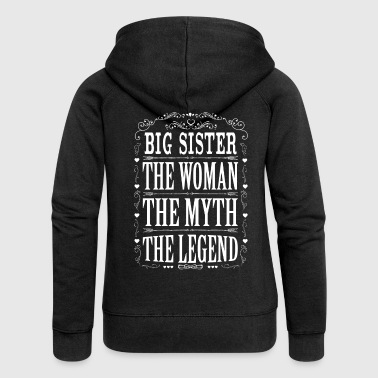 Big Sister The Legend... - Women's Premium Hooded Jacket