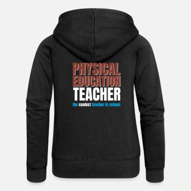 Physical Education Physical Education Teacher - Women's Premium Hooded Jacket