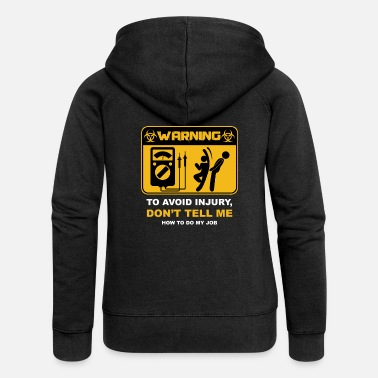 Electrician Electrician Warning To Avoid Injury - Women's Premium Zip Hoodie