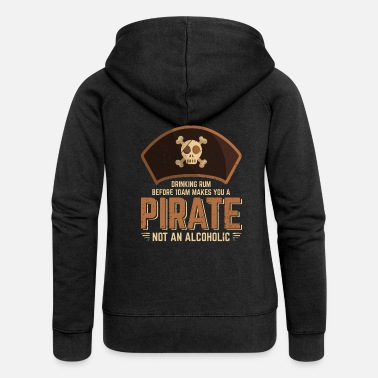 A Pirate Pirate pirate ship pirate rum - Women's Premium Zip Hoodie