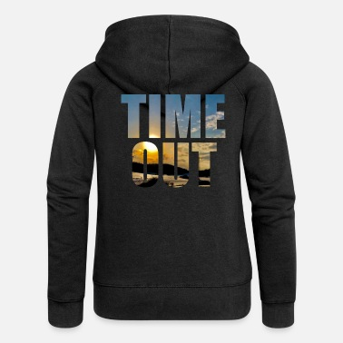 Time Out Time out time out - Women's Premium Zip Hoodie