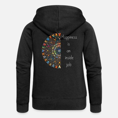 "Happiness ""Happiness is an inside job"" Mandala tribal zart 2 - Frauen Premium Kapuzenjacke"