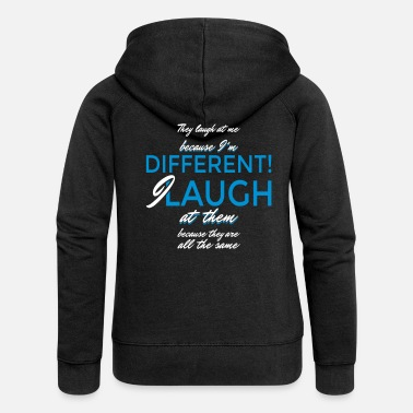 Unusual I laugh at them Because They are all the same - Women's Premium Hooded Jacket