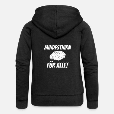 Minimum Minimum brain for everyone! - Women's Premium Zip Hoodie