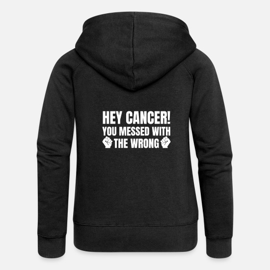 Cancer Tröjor & hoodies - Fuck Cancer Hej cancer du messed med fel! - Premium zip hoodie dam svart