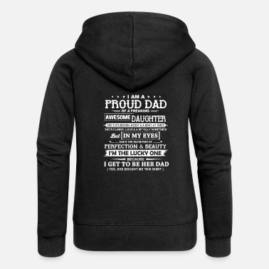 Awesome I Am A Proud Dad Of A Freaking Awesome Daughter - Women's Premium Zip Hoodie