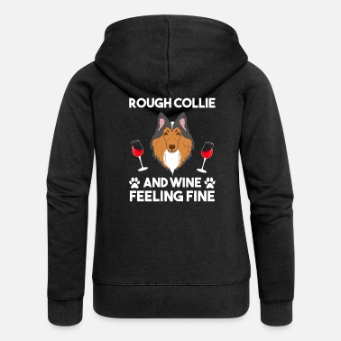 Wine Rough Collie and Wine felling Fine Dog Lover - Women's Premium Zip Hoodie