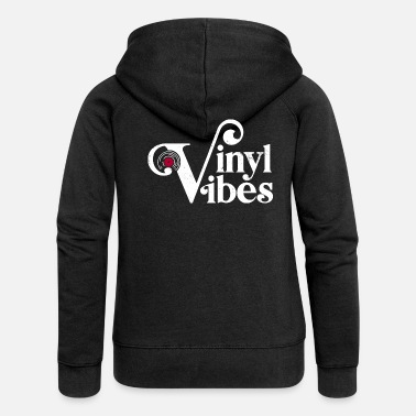 Vinyl Vibes, Record Collectors, Music Lovers - Women's Premium Zip Hoodie