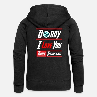You Daddy I love you 3000 Shirt - Frauen Premium Kapuzenjacke