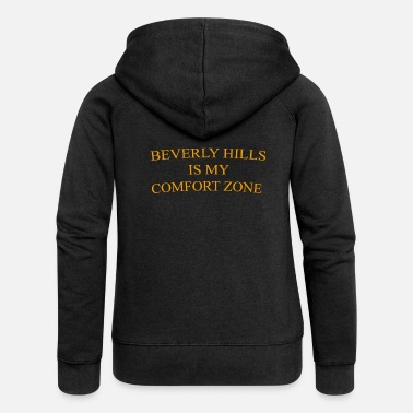 Beverly Hills Beverly hills is my comfort zone - Women's Premium Hooded Jacket