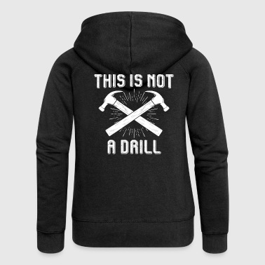 This Is Not A Drill - This is not a drill - Women's Premium Hooded Jacket