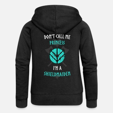 DONT'T CALL ME PRINCESS I'M A SHIELDMAIDEN - Women's Premium Zip Hoodie