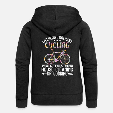 Weekend Forecast Cycling Weekend Forecast Cycling With No Chance Of House - Women's Premium Zip Hoodie